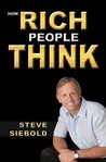 How Rich People Think by Steve Siebold