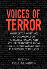 Voices of Terror: Manifestos, Writings, and Manuals of Al-Qaeda, Hamas and Other Terrorists from Around the World and Throughout the Ages