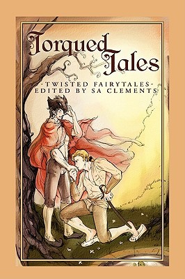 Torqued Tales by S.A. Clements