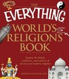 The Everything World's Religions Book: Explore the Beliefs, Traditions, and Cultures of Ancient and Modern Religions