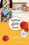 Building Her House: Commonsensical Wisdom for Christian Women