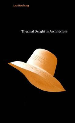 Thermal Delight in Architecture by Lisa Heschong