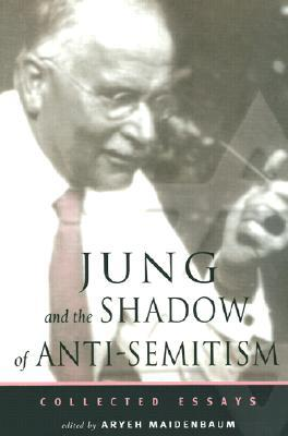 Jung and the Shadow of Anti-Semitism by Aryeh Maidenbaum