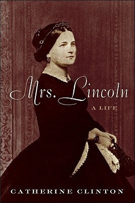 Mrs. Lincoln by Catherine Clinton