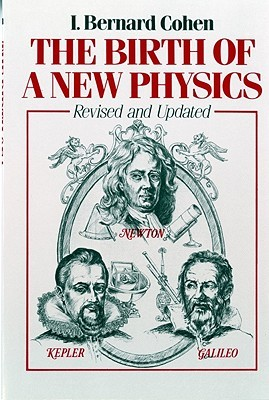 The Birth of a New Physics by I. Bernard Cohen