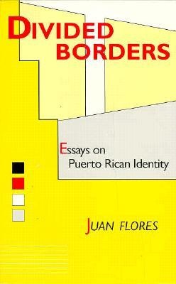 divided borders essays on puerto rican identity The nuyorican movement is a cultural and  divided borders: essays on puerto rican  from bomba to hip-hop: puerto rican culture and latino identity.