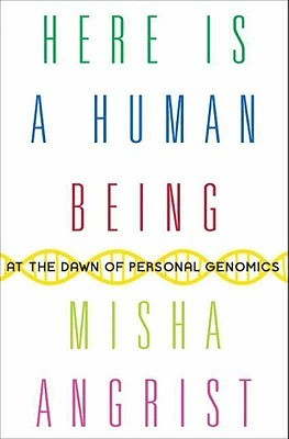 Here Is a Human Being by Misha Angrist
