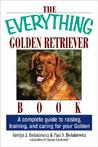 The Everything Golden Retriever Book: A Complete Guide To Raising, Training, And Caring For Your Golden (Everything Series)