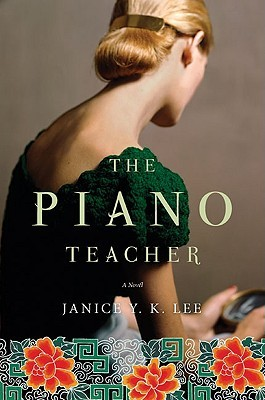 The Piano Teacher by Janice Y.K. Lee