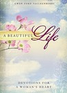 A Beautiful Life: Devotions for a Woman's Heart