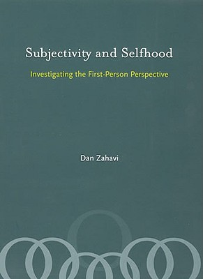Subjectivity and Selfhood: Investigating the First-Person Perspective