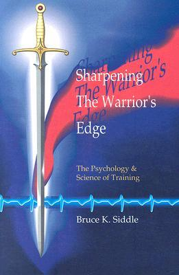 Sharpening the Warriors Edge by Bruce K. Siddle