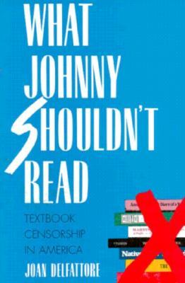 What Johnny Shouldn't Read by Joan DelFattore