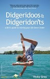 Didgeridoos and Didgeridon'ts: A Brit S Guide to Moving Your Life Down Under