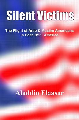 Silent Victims: The Plight of Arab & Muslim Americans in Post 9/11 America