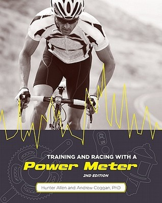 Training and Racing with a Power Meter by Hunter Allen