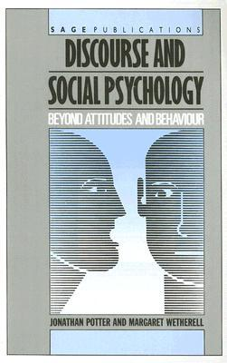 Discourse and Social Psychology: Beyond Attitudes and Behaviour