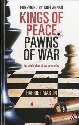 Kings of Peace Pawns of War: the untold story of peacemaking