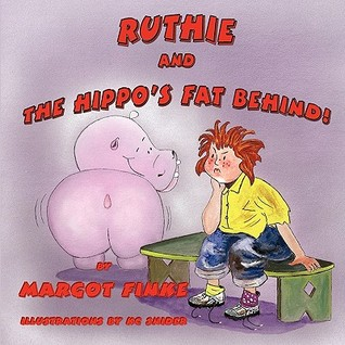 Ruthie and the Hippo's Fat Behind