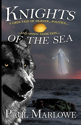 Knights of the Sea: A Grim Tale of Murder, Politics, and Spoon Addiction
