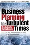 Business Planning for Turbulent Times: New Methods for Applying Scenarios