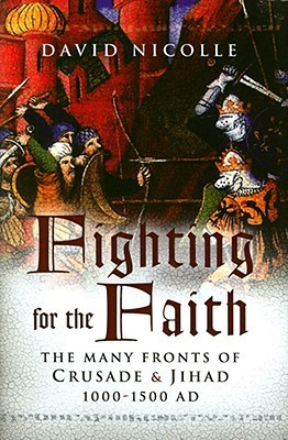 Fighting for the Faith by David Nicolle