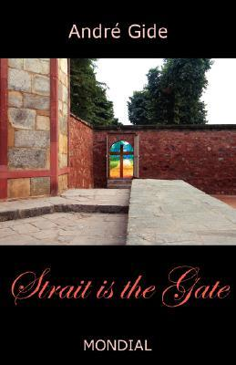 Strait is the Gate by André Gide