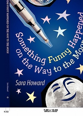 Something Funny Happened on the Way to the Moon by Sara W. Howard