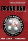Brand DNA: Uncover Your Organization's Genetic Code for Competitive Advantage