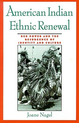 American Indian Ethnic Renewal by Joane Nagel