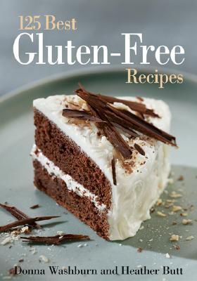 The 125 Best Gluten-Free Recipes by Donna Washburn