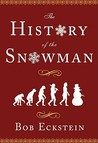 The History of the Snowman: From the Ice Age to the Flea Market