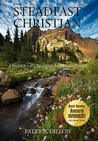 Steadfast Christian: A Higher Call to Faith, Family and Hope