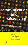 Communication and Citizenship: Journalism and the Public Sphere