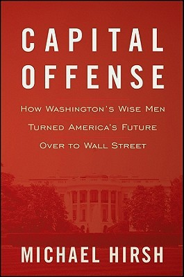 Capital Offense by Michael Hirsh