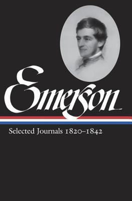 Selected Journals, 1820-1842 by Ralph Waldo Emerson