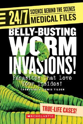 Belly-Busting Worm Invasions! by Thomasine E. Lewis Tilden