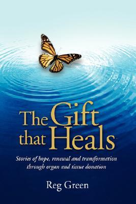 The Gift That Heals by Reg Green
