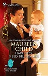 Have Baby, Need Billionaire (Billionaires and Babies, #11)