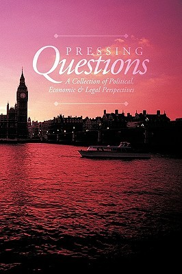 Pressing Questions: A Collection of Political, Economic & Legal Perspectives