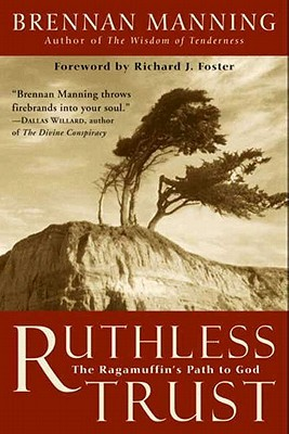 Ruthless Trust: The Ragamuffin's Path to God