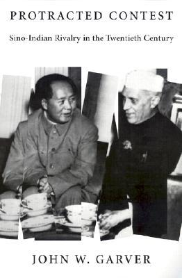 Protracted Contest: Sino-Indian Rivalry in the Twentieth Century