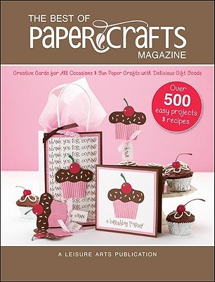 The Best Of Paper Crafts Magazine by Paper Crafts