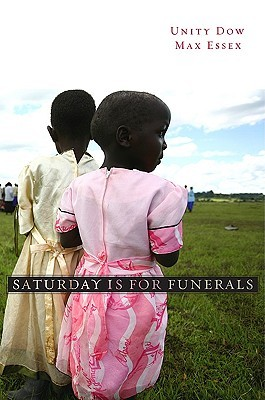 Saturday Is for Funerals by Unity Dow