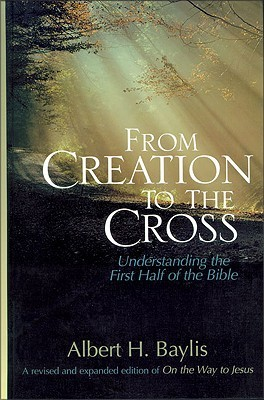 From creation to the cross understanding the first half of the bible