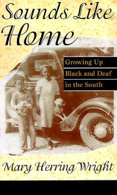 Sounds Like Home: Growing Up Black and Deaf in the South