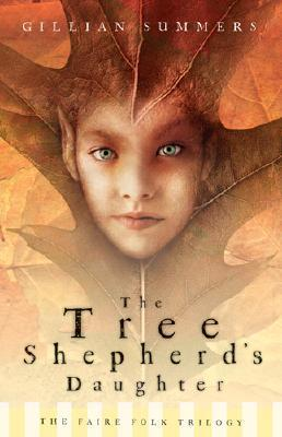 The Tree Shepherd's Daughter by Gillian Summers