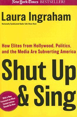 Shut Up and Sing by Laura Ingraham