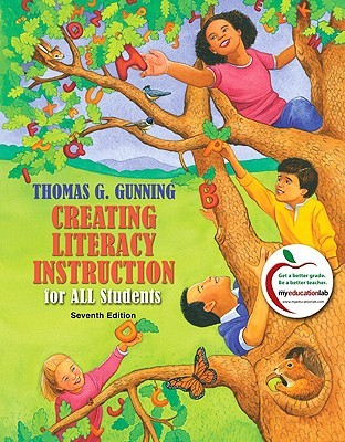 Creating Literacy Instruction for All Students by Thomas G. Gunning