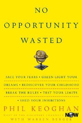 No Opportunity Wasted  by Phil Keoghan
